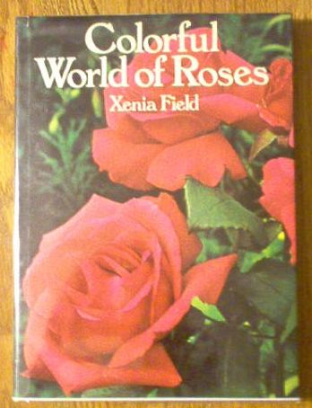 Colorful world of roses, Field, Xenia